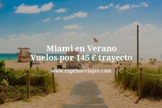 Miami en Verano Vuelos por 145 euros trayecto