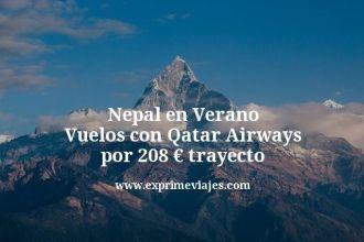 Nepal en Verano Vuelos con Qatar Airways por 208 euros trayecto