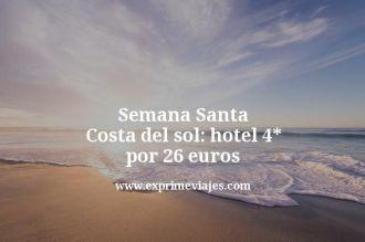 Semana Santa Costa del sol hotel 4 estrellas por 26 euros
