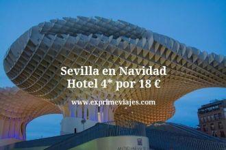 Sevilla en Navidad Hotel 4 estrellas por 18 euros