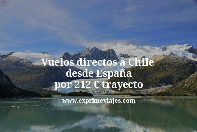 Vuelos directos a Chile desde España por 212euros trayecto