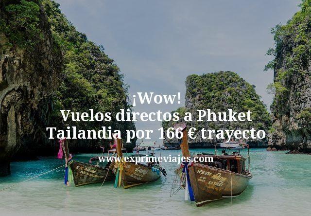 ¡Wow! Vuelos directos a Phuket (Tailandia) por 166€ trayecto