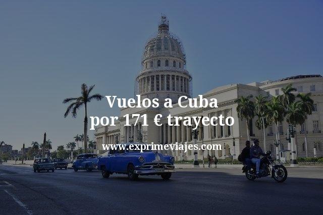 ¡Wow! Vuelos a Cuba por 171euros trayecto