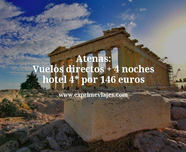 Atenas Vuelos directos mas 4 noches hotel 4 estrellas por 146 euros