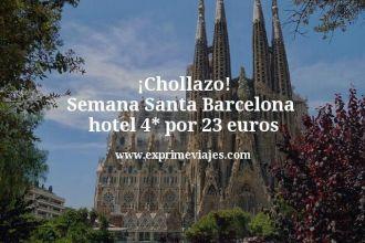 Chollazo Semana Santa Barcelona hotel 4 estrellas por 23 euros
