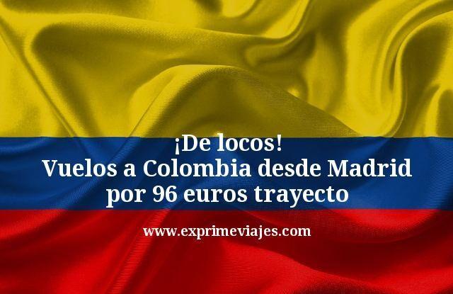 De locos Vuelos a Colombia desde Madrid por 96 euros trayecto