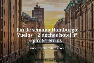 Fin de semana Hamburgo Vuelos mas 2 noches hotel 4 estrellas por 91 euros