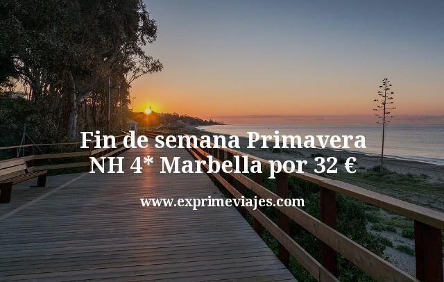 Fin de semana Primavera: NH 4* Marbella por 32euros