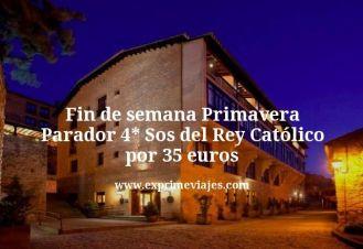 Fin de semana Primavera Parador 4 estrellas Sos del Rey Católico por 35 euros