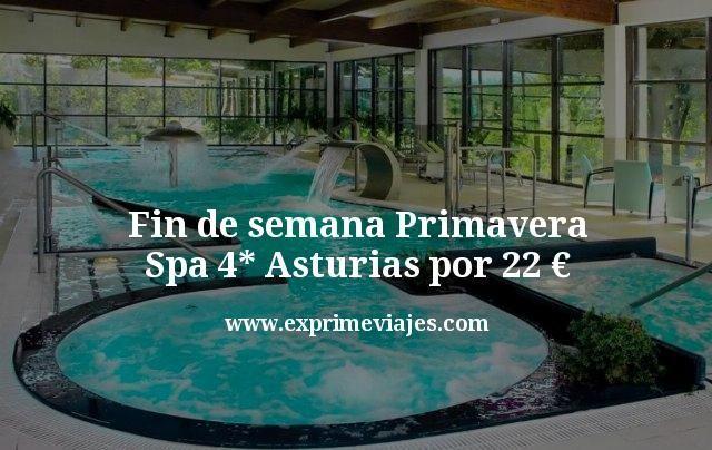 Fin de semana Primavera Spa 4* Asturias por 22euros