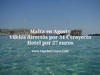 Malta en Agosto Vuelos directos por 34 euros trayecto Hotel por 27 euros