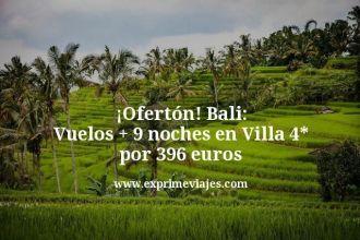 Oferton Bali Vuelos mas 9 noches en Villa 4 estrellas por 396 euros