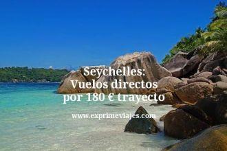 Seychelles: Vuelos directos por 180 euros trayecto