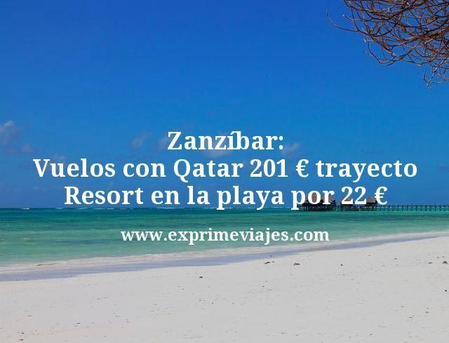 Zanzíbar: Vuelos con Qatar por 201€ trayecto; Resort en la playa por 22euros