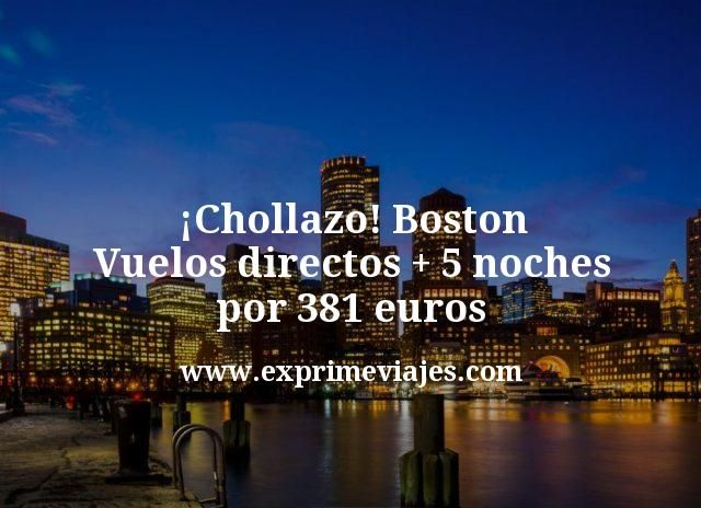 Chollazo Boston Vuelos directos mas 5 noches por 381 euros