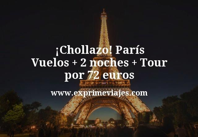 Chollazo Paris Vuelos mas 2 noches mas Tour por 72 euros
