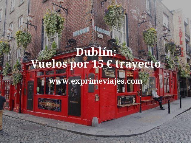 Dublín Vuelos por 15 euros trayecto