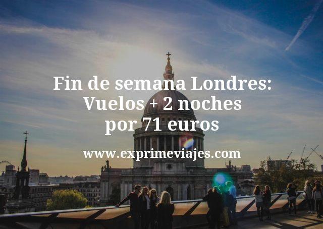 Fin de semana Londres Vuelos mas 2 noches por 71 euros