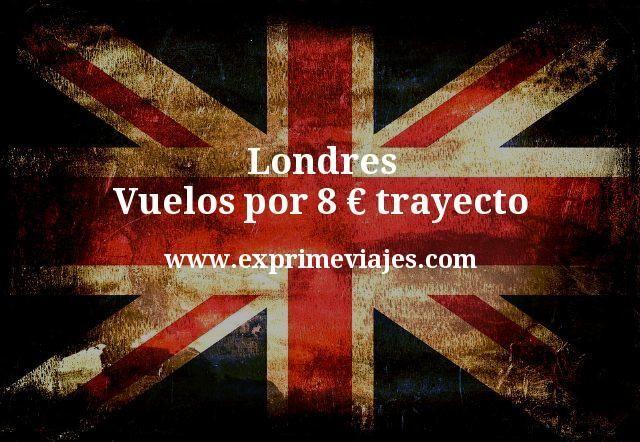 Londres vuelos por 8 euros trayecto