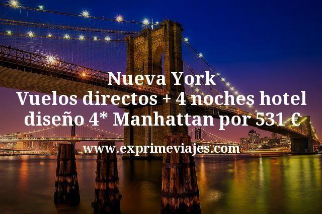 Nueva York: Vuelos directos + 4 noches hotel diseño 4* Manhattan por 531€