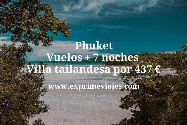 Phuket Vuelos mas 7 noches Villa tailandesa por 437 euros