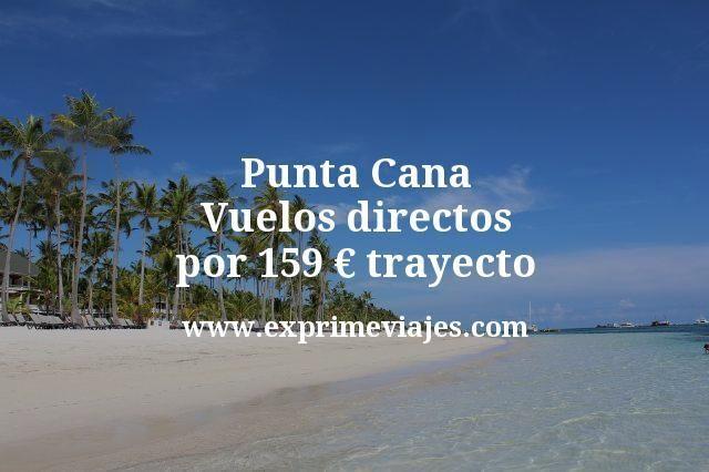 Punta Cana Vuelos directos por 159 euros trayecto