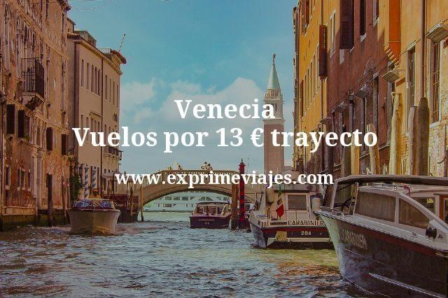 Venecia Vuelos por 13 euros trayecto