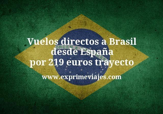 Vuelos directos a Brasil desde España por 219 euros trayecto