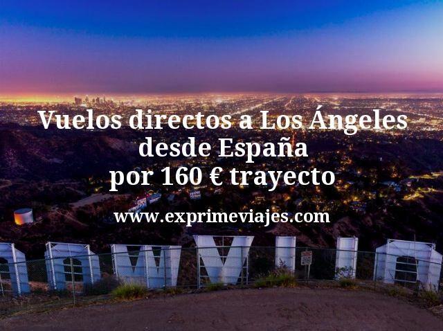 Vuelos directos a Los Angeles desde Espana por 160 euros trayecto