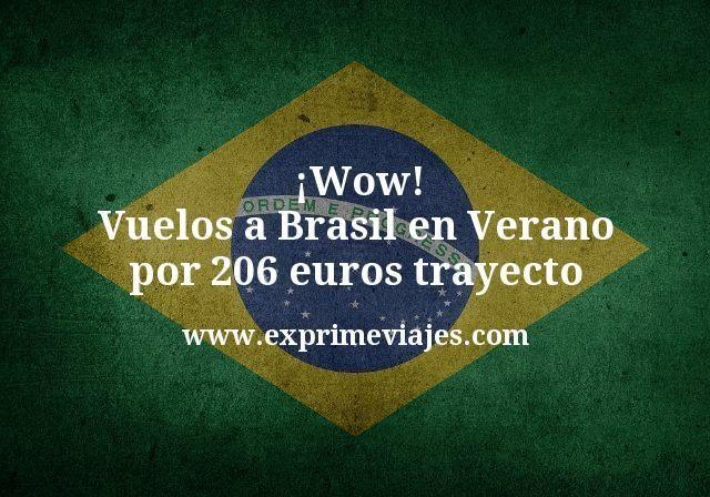 Wow Vuelos a Brasil en Verano por 206 euros trayecto
