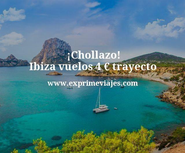 chollazo ibiza vuelos 4 euros trayecto