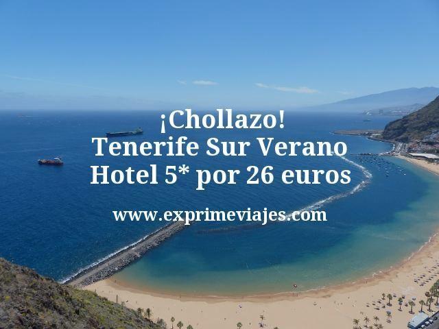 Chollazo Tenerife Sur Verano Hotel 5 estrellas por 26 euros