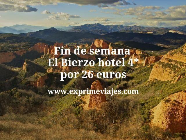 Fin de semana El Bierzo hotel 4 estrellas por 26 euros