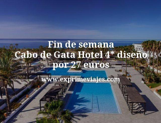 Fin de semana Cabo de Gata Hotel 4 estrellas diseno por 27 euros