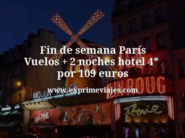 París fin de semana: Vuelos + 2 noches hotel 4* por 109euros