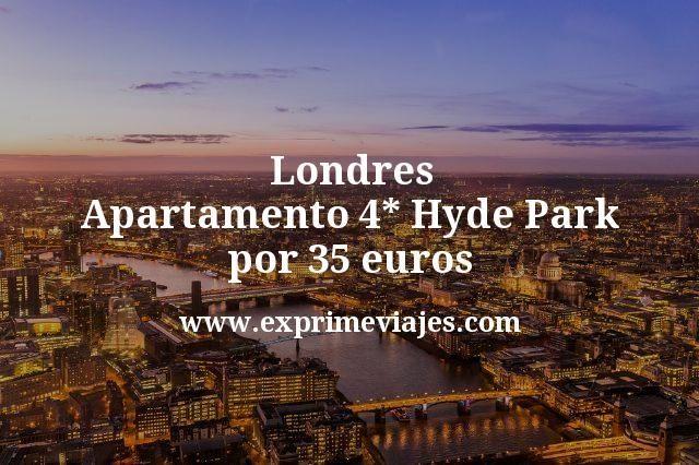 ¡Chollo! Londres: Apartamento 4* Hyde Park por 35euros