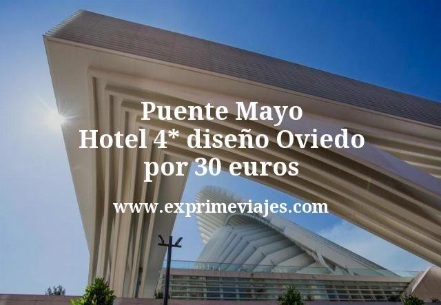 Puente Mayo: Hotel 4* diseño Oviedo por 30euros