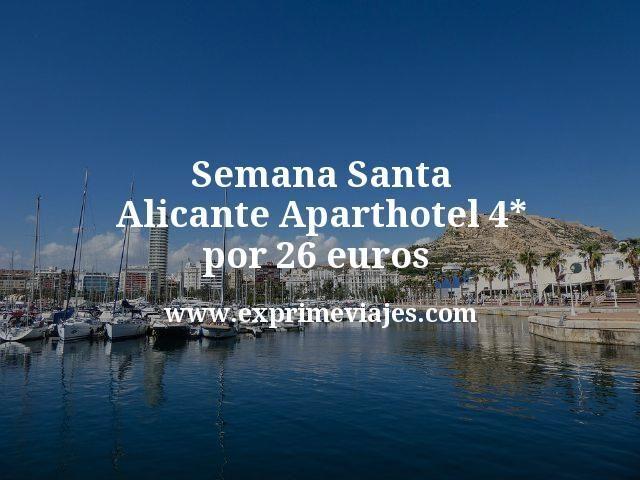 Semana Santa Alicante: Aparthotel 4* por 26euros