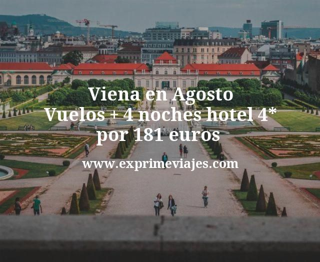 Viena en Agosto Vuelos mas 4 noches hotel 4 estrellas por 181 euros