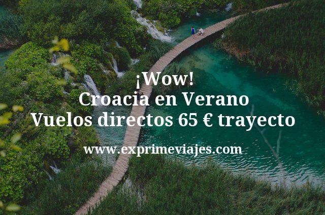 ¡Wow! Croacia en Verano: Vuelos directos por 65euros trayecto
