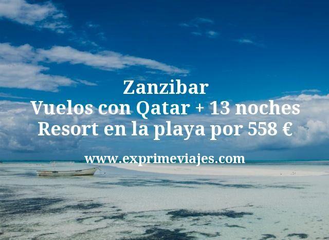 Zanzibar Vuelos con Qatar mas 13 noches Resort en la playa por 558 euros
