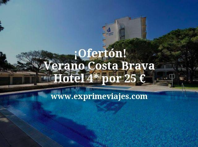 ¡Ofertón! Verano Costa Brava: Hotel 4* por 25€ p.p/noche