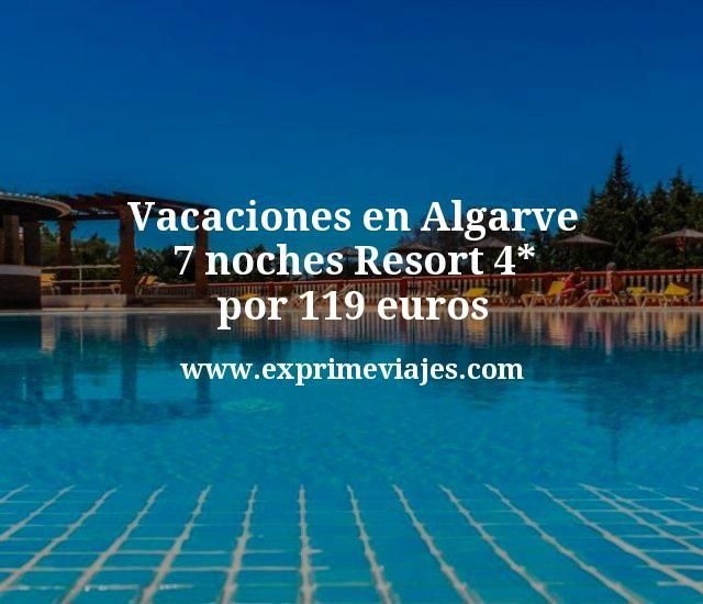 Vacaciones en Algarve: 7 noches Resort 4* por 119euros
