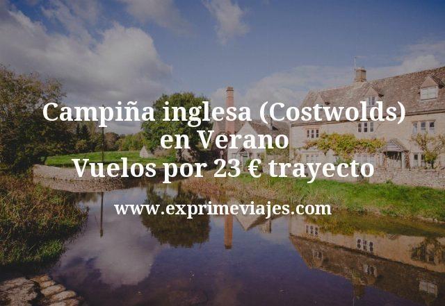 Campina inglesa Costwolds en Verano Vuelos por 23 euros trayecto