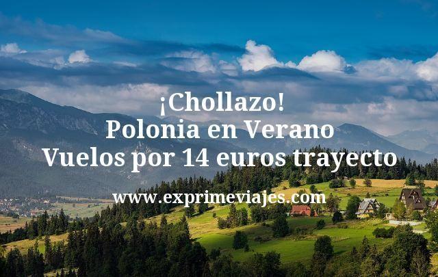 ¡Chollazo! Polonia en Verano: Vuelos por 14euros trayecto