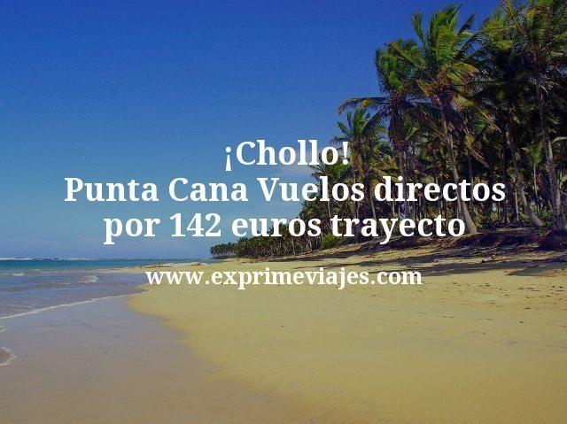 Chollo Punta Cana Vuelos directos por 142 euros trayecto