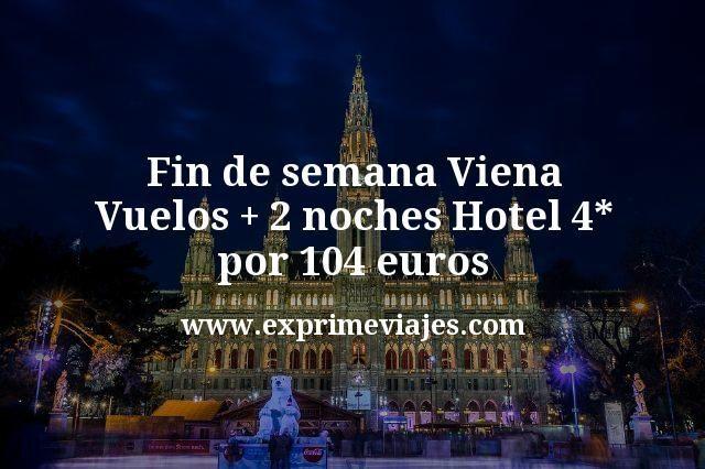 Fin de semana Viena: Vuelos + 2 noches hotel 4* por 104euros