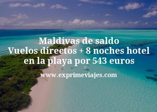 Maldivas de saldo Vuelos directos mas 8 noches hotel en la playa por 543 euros