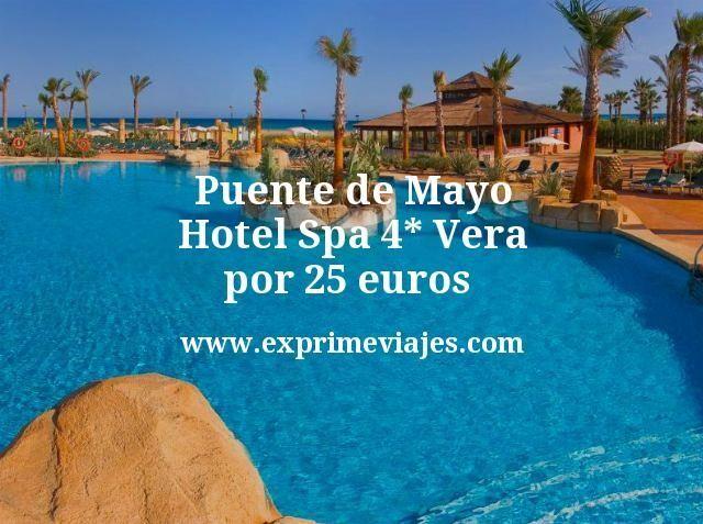 Puente de Mayo Hotel Spa 4 estrellas Vera por 25 euros