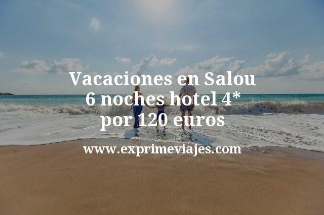 Vacaciones en Salou 6 noches hotel 4 estrellas por 120 euros